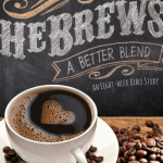 HeBrews: A Better Blend Bible Study