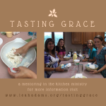 Tasting Grace ~ A Mentoring in the Kitchen Ministry