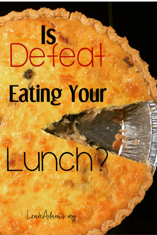 Is Defeat Eating Your Lunch?