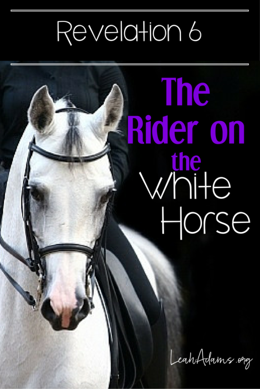 The Rider on the White Horse ~ Revelation 6