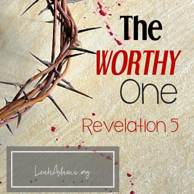 The Worthy One Revelation 5