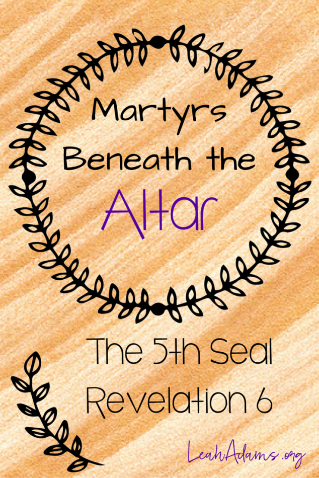 Martyrs Beneath the Altar Seal 5 Revelation 6