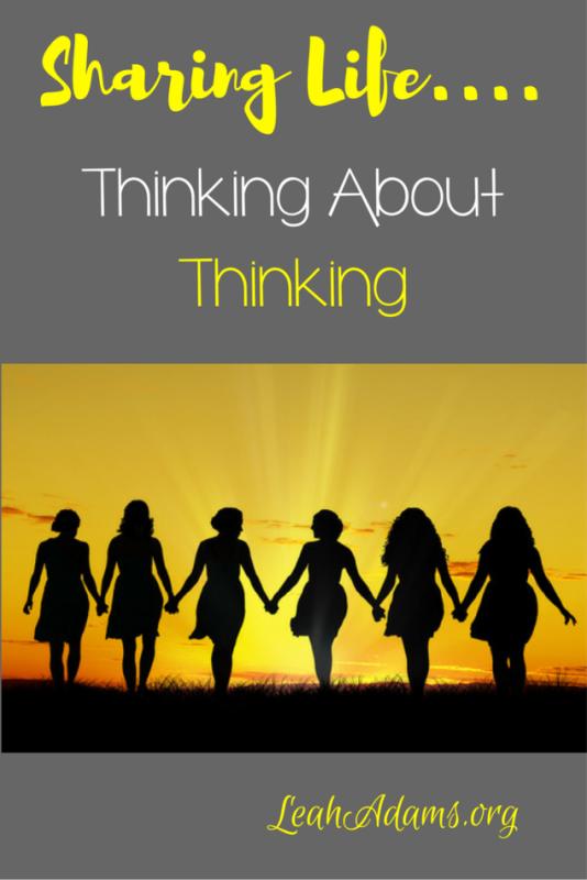 Thinking About Thinking Sharing Life