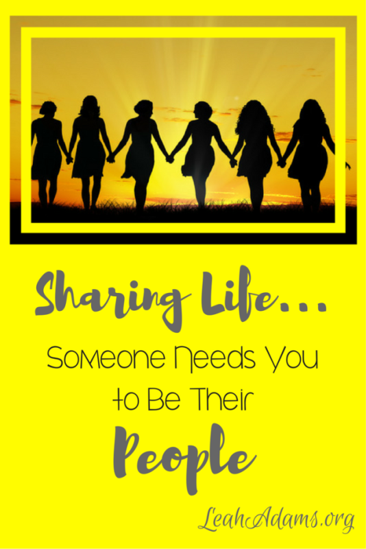 Someone Needs You to Be Their People Sharing Life