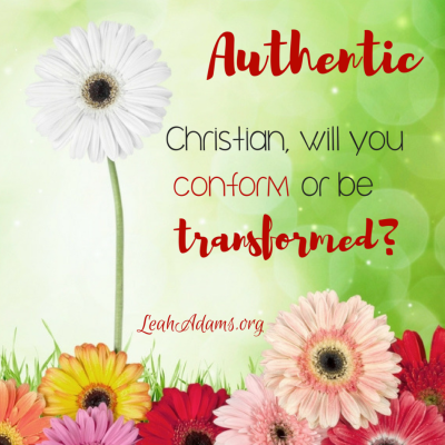 Authentic Conform or Be Transformed Romans 12 2