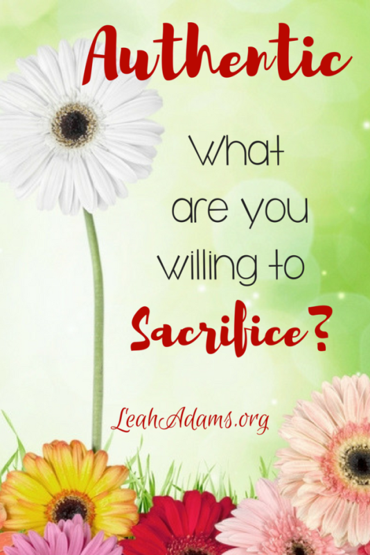 Authentic What Are You Willing To Sacrifice