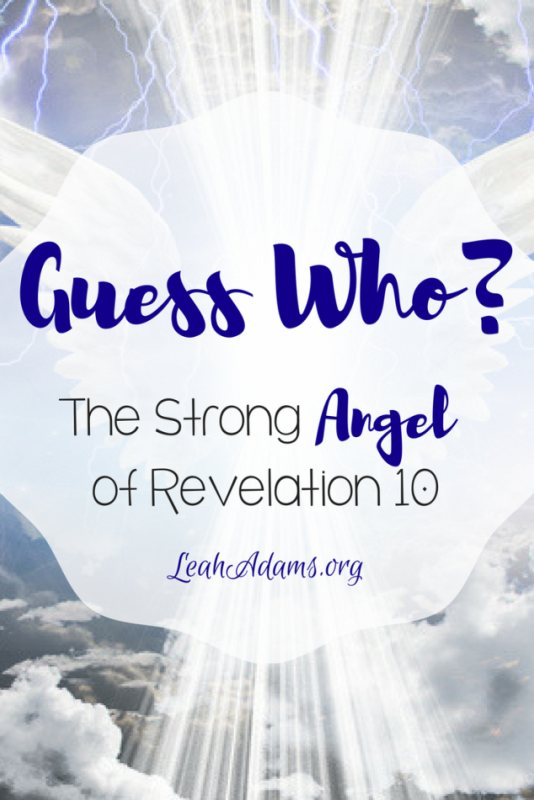 Guess Who? The Strong Angel of Revelation 10