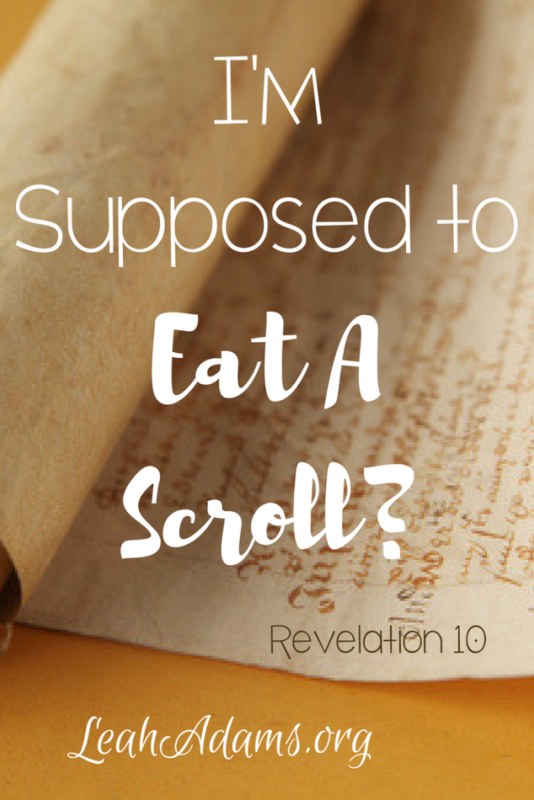 I'm supposed to eat a scroll?
