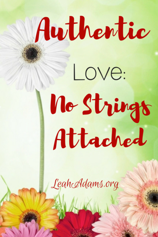 Authentic Christianity Love No Strings Attached