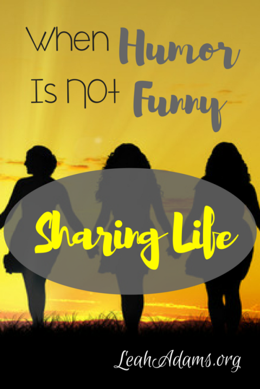Sharing Life When Humor is Not Funny