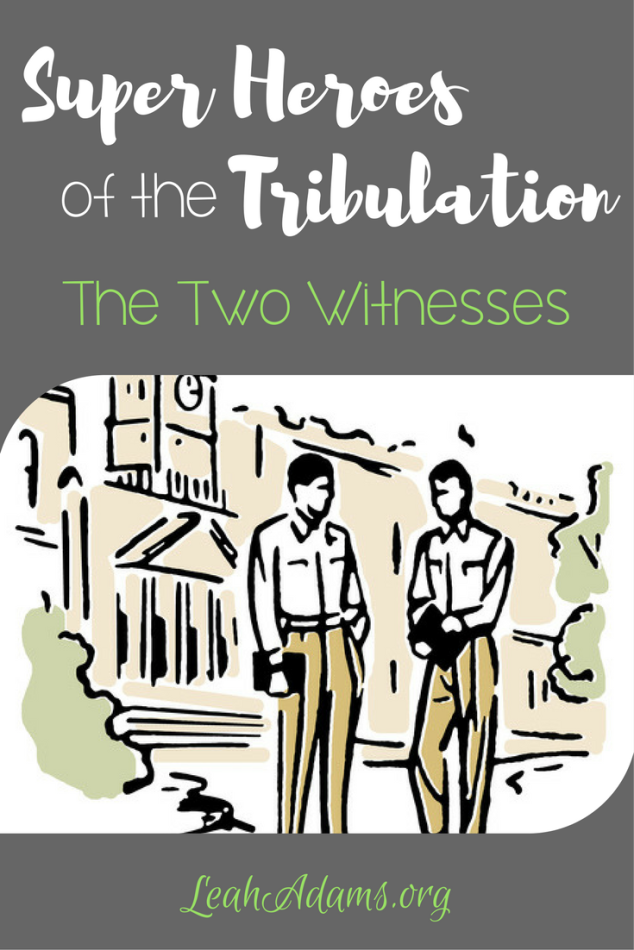 SuperHeroes of the Tribulation The Two Witnesses