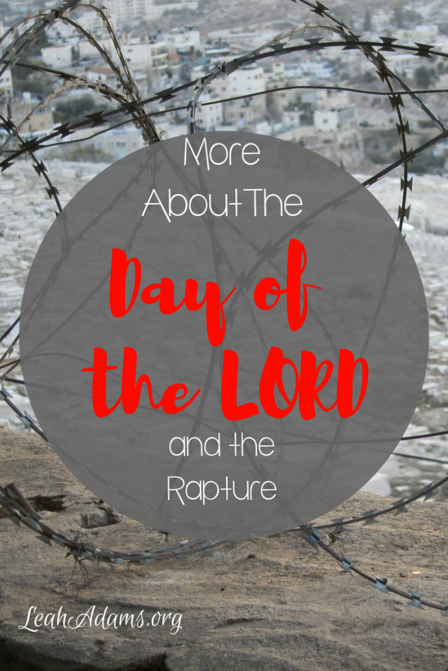 More About the Day of the Lord and the Rapture