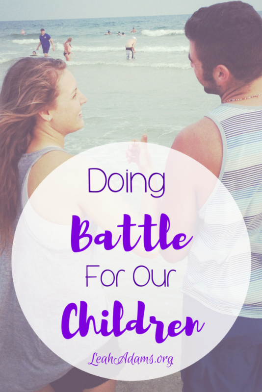 Doing Battle For Our Children