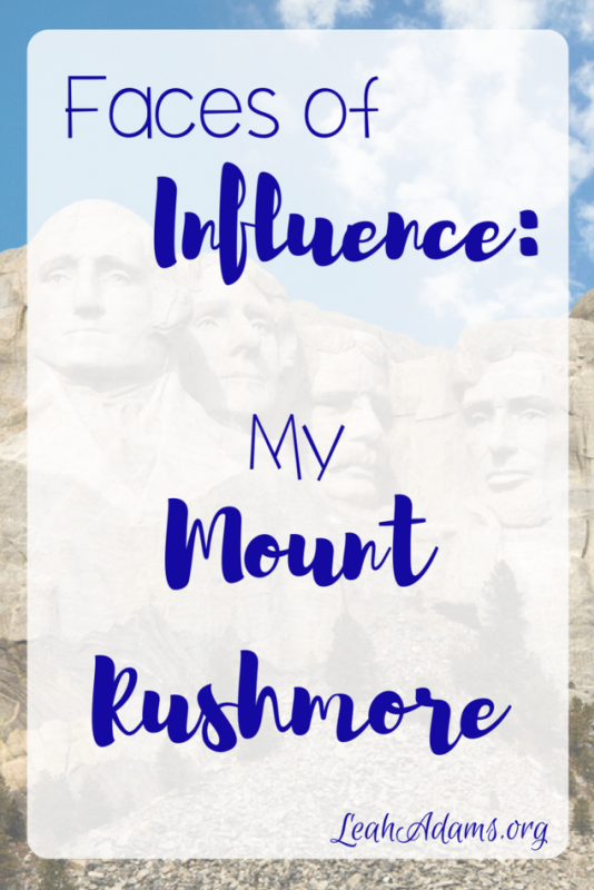 Faces of Influence My Mount Rushmore