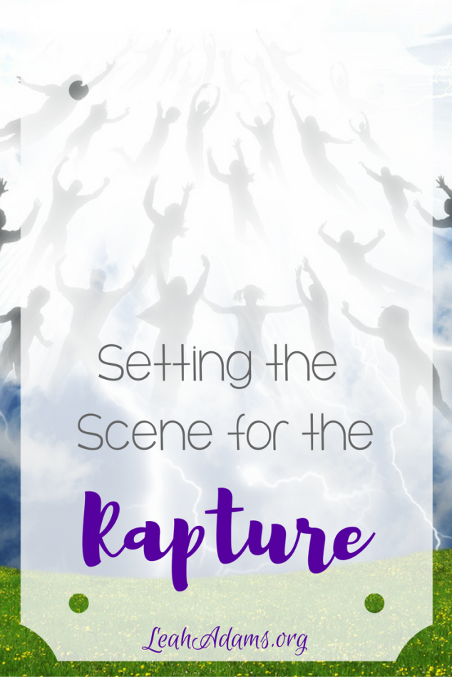 Setting the Scene for the Rapture