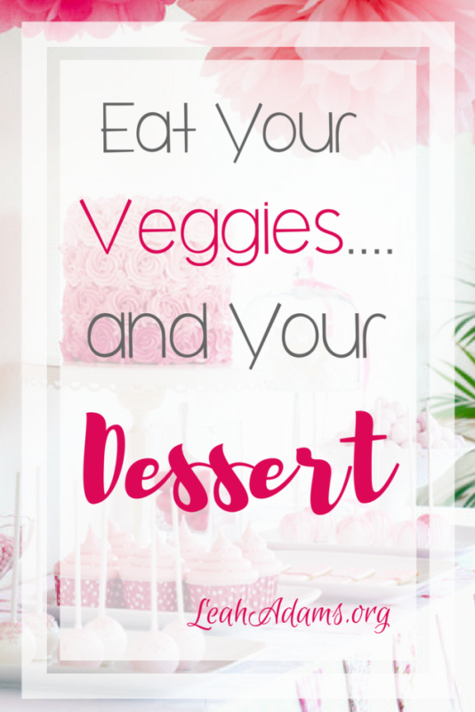 Eat Your Veggies and your Dessert