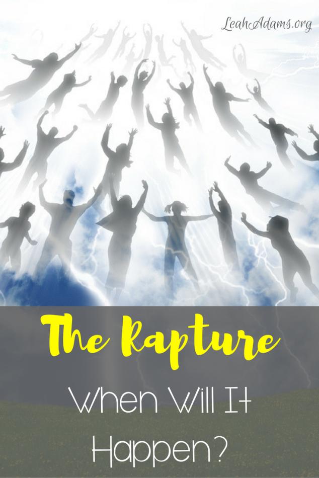 The Rapture When Will It Happen