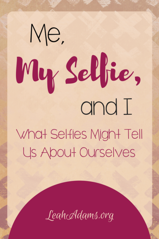 Me, My Selfie, & I: What Selfies Might Tell Us About Ourselves
