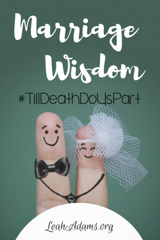 Marriage Wisdom: #TillDeathDoUsPart