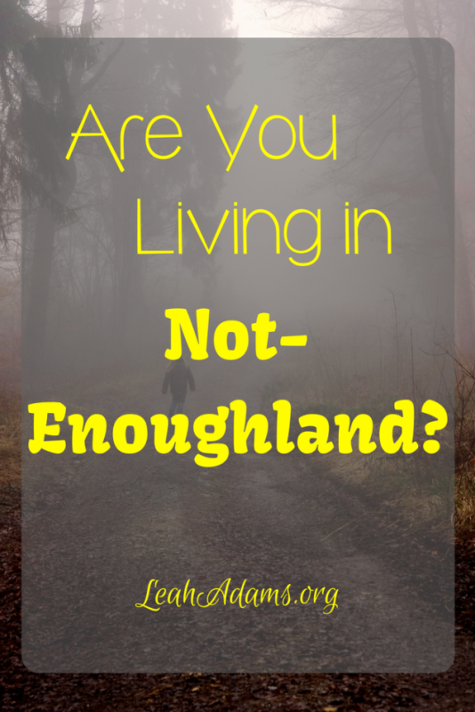 Are You living in Not-Enoughland