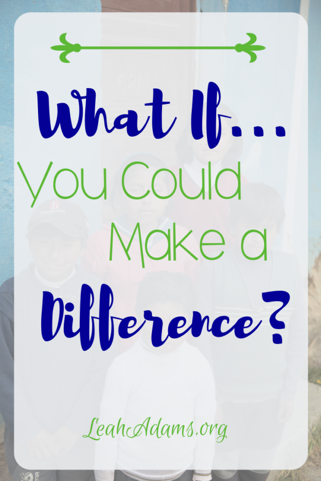 What if You Could Make a Difference?