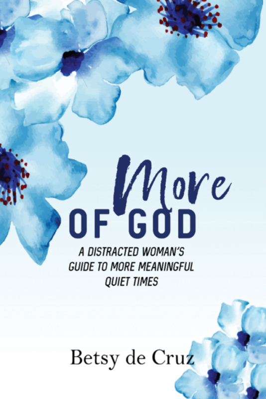 More of God: A Distracted Woman's Guide to More Meaningful Quiet Times